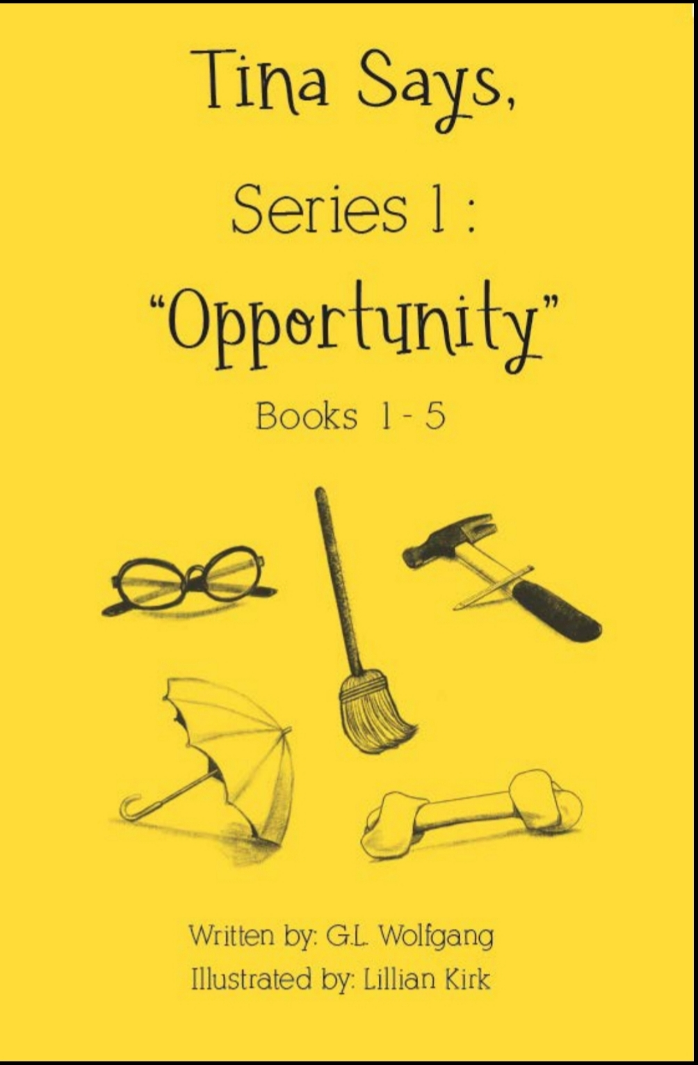 Kid Lit Book Review – Tina Says Opportunity by GL Wolfgang